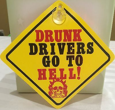 Drunk Drivers Go To Hell Suction Cup Sign For Car Window, House Window Or Office