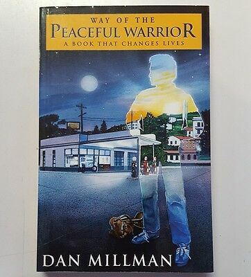 Way of the Peaceful Warrior: A Book That Changes Lives A Book That Changes Lives