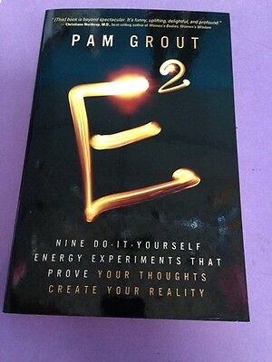 E-Squared: Nine Do-It-Yourself Energy Experiments That Prove Your Thoughts....