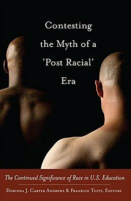 Contesting the Myth of a 'Post Racial' Era Paperback Book New