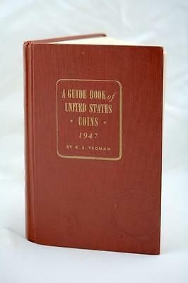 GUIDE BOOK OF UNITED STATES COINS by R.S. YEOMAN 1947 EDITION 2ND. PRINTING