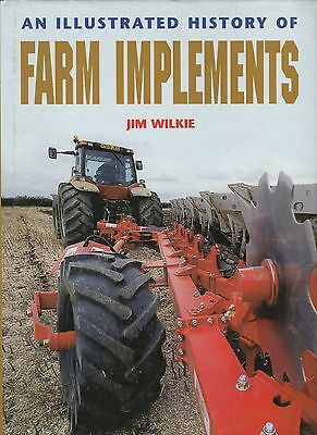 An Illustrated History of Farm Implements by Jim Wilkie