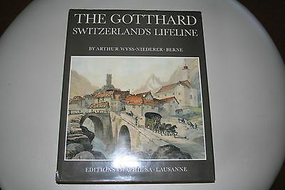 The Gotthard Switzerland's  Lifeline Arthur Wyss Swiss Train Book Hardcover ROCO