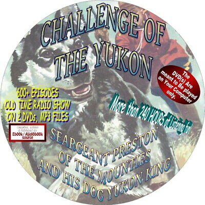 CHALLENGE OF THE YUKON-SERGEANT PRESTON OF THE MOUNTIES-600+ EPISODES ON 2 DVDs