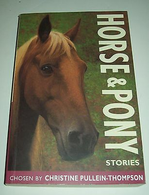Horse & Pony Stories Chosen by Christine Pullein-Thompson Illustrated