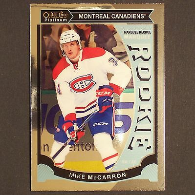 MIKE McCARRON  RC  2015/16 OPeeChee Platinum Rookie #M39  Montreal Canadiens
