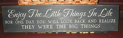 """Primitive Country Enjoy The Little Things  In Life  24"""" Sign"""