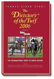 The Directory of the Turf 2006 - International Guide to Horse Racing Hardback