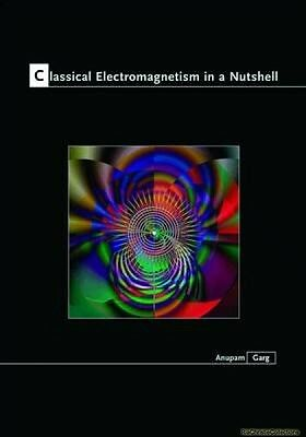 Classical Electromagnetism in a Nutshell Anupam Kumar Garg Hardback New Book Fre