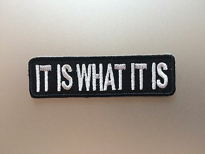 It Is What It Is Patch - Iron On Badge - Biker Aussie Rider - Embroidered