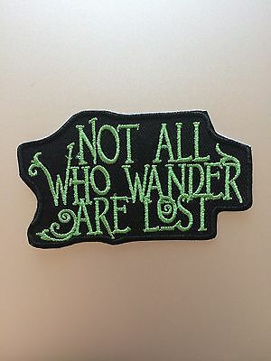 Not All Those Who Wander Are Lost Patch - Iron On - Biker Aussie Embroidered