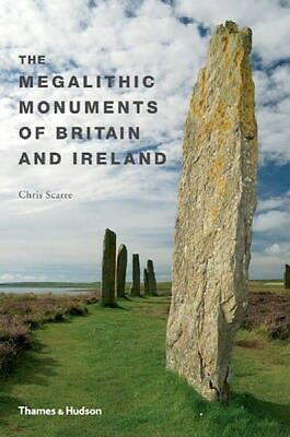 The Megalithic Monuments of Britain and Ireland Chris Scarre Paperback New Book