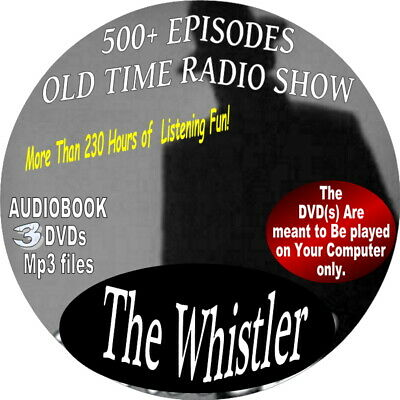 THE WHISTLER OLD TIME RADIO SHOW - 900+ EPISODES - MYSTERY - AUDIOBOOK, 3  DVDs