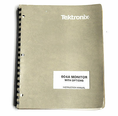 Tektronix 604A Monitor with Options Instruction Manual, Operation & Service