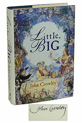 Little, Big by JOHN CROWLEY ~ SIGNED First Hardcover Edition 1994 ~ 1st Fantasy