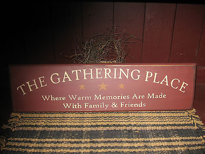 PRIMITIVE  COUNTRY GATHERING  PLACE  SIGN warm memories
