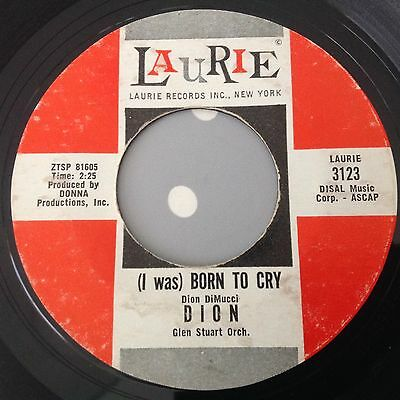 Dion-I Was Born To Cry/lovers Who Wonder-Laurie 3123. Vg+