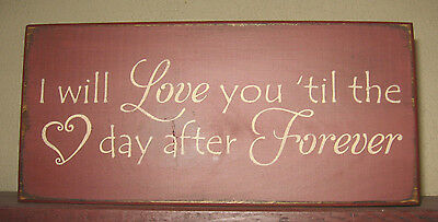"""Primitive  Country I Will Love You 'til The Day After Forever   12"""" Sign"""