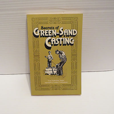 "Vintage 1983 Lindsay Publications ""Secrets Of Green-Sand Casting"" Book"