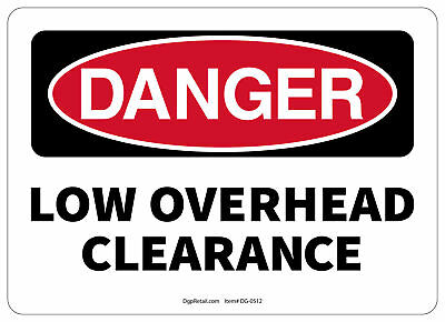 Osha Danger Safety Sign Low Overhead Clearance