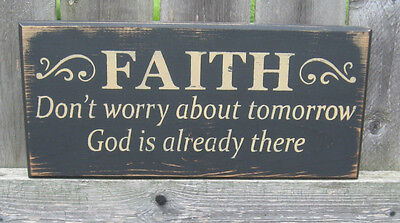 """PRIMITIVE COUNTRY FAITH~DON'T WORRY ABOUT TOMORROW God is already there 12"""" SIGN"""