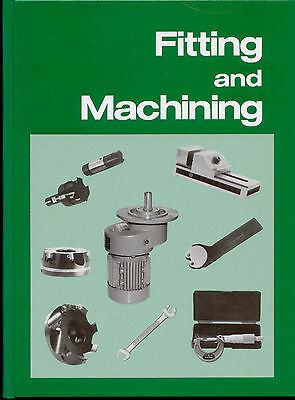 Fitting and Machining, published by TAFE publications by Ron Culley