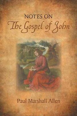 Book : Notes on the Gospel of John by Allen  Paul Marshall Paperback New