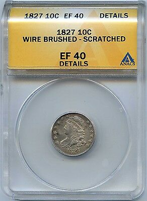 1827 10C Capped Bust Silver Dime. ANACS Graded EF40 Details. Lot #2259