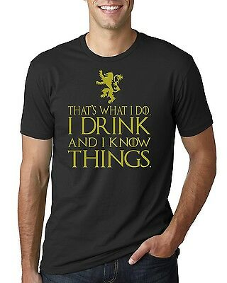 That's What I Do I Drink and I Know Things T-Shirt GOT Tyrion Graphic Humor Tee