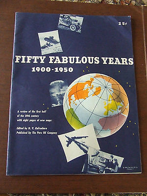 Fifty Fabulous Years 1900-1950 Pure Oil Co.