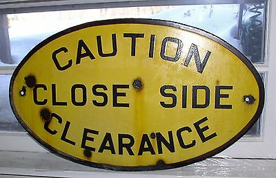 vintage porcelain sign Caution Close Side Clearance 14 x 24 in.