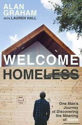Welcome Homeless Alan Graham Lauren Hall Paperback New Book Free UK Delivery