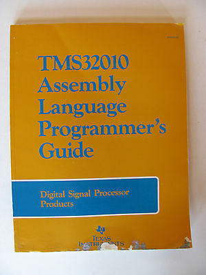 TEXAS INSTRUMENTS TMS32010 Assembly Language Programmer's Guide 1984