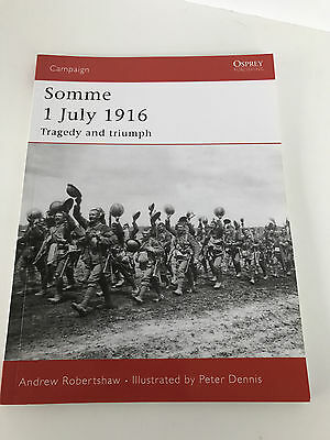 Somme 1 July 1916 Tragedy and Triumph Andrew Robertshaw Osprey Publishing