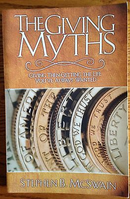 The Giving Myths: Giving Then Getting the Life You've Always Wanted - McSwain