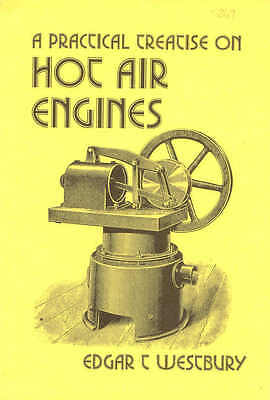 A Practical Treatise on Hot Air Engines by E.T. Westbury