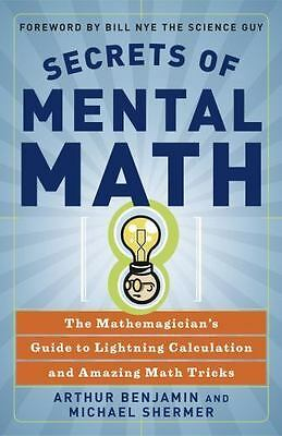 Secrets of Mental Math: The Mathemagician's Guide to Lightning Calculation and A