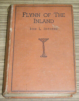 Vintage Book - Flynn Of The Inland by Ion Idreiss 1934