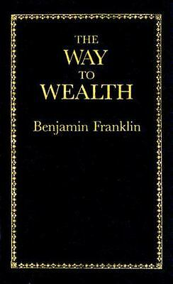 THE WAY TO WEALTH, Benjamin Franklin - NEW Applewood Hardcover Book