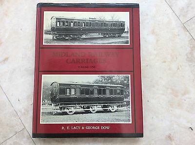 Midland Railway Carriages Volume One R E Lacy & George Dow