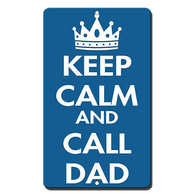 Keep Calm And Call Dad Novelty Funny Metal Sign 8 in x 12 in