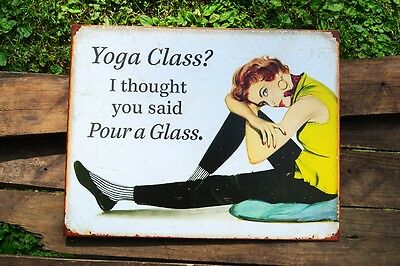 Yoga Class? I Thought Pour a Glass Tin Metal Sign - Wine - Vino - Drink - Funny