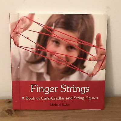Finger Strings: A Book of Cat's Cradles and String Figures by Michael Taylor (S…