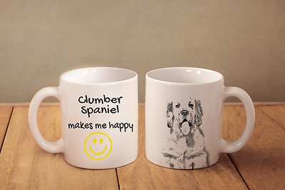 "Clumber Spaniel - ein Becher ""Makes me happy"" Subli Dog, DE"