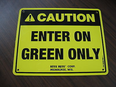 Rite Hite Yellow CAUTION ENTER ON GREEN ONLY Sign For Loading Dock