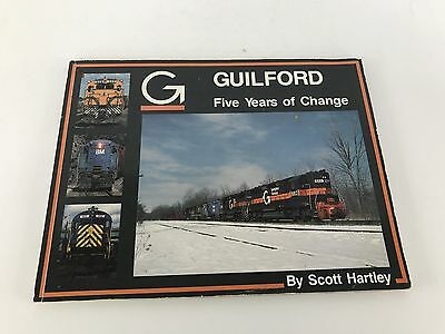 Gulford Five Years of Change Scott Hartley Railroad Book