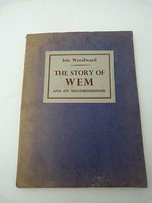 The Story of Wem - Iris Woodward 1952 1st edition Shropshire history