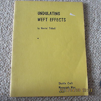 Undulating Weft Effects / Harriet Tidball/ Shuttle Craft Guild Monograph 9