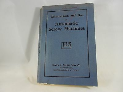Brown & Sharpe Construction & Use Of Automatic Screw Machines 1966