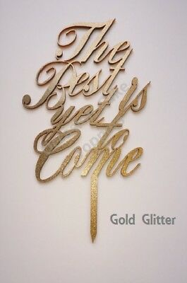 Wedding Cake Topper - The Best is yet to Come - Acrylic glitter cake decoration
